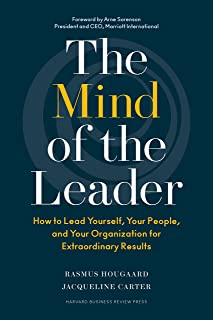 The Mind of a Leader: How to Lead Yourself, Your People, and Your Organization for Extraordinary Res
