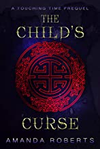 The Child's Curse: A Historical Time Travel Adventure (Touching Time Book 0)