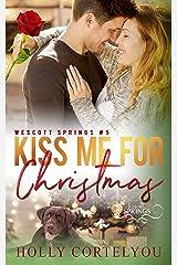 Kiss Me for Christmas (Wescott Springs Book 5) Kindle Edition