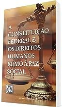 A Constituição Federal e os Direitos Humanos rumo à paz social