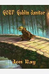 Gorp: Goblin Janitor Kindle Edition