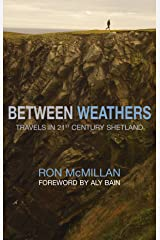 Between Weathers: Travels in 21st Century Shetland (Non-Fiction) Kindle Edition