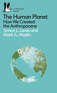 The Human Planet: How We Created the Anthropocene (Pelican Books) (English Edition)