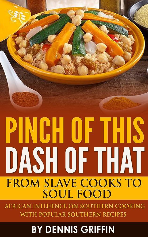破裂配偶者億Pinch of This Dash of That: From Slave Cooks to Soul Food (English Edition)