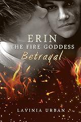 Erin the Fire Goddess: Betrayal Kindle Edition