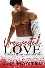 Unexpected Love (Flammable Hearts Book 1)
