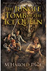 The Jungle Tomb of the Ice Queen (The Flying Tooth Garden Book 1) Kindle Edition