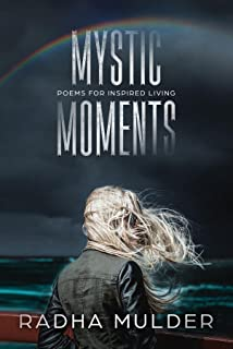 Mystic Moments: Poems For Inspired Living