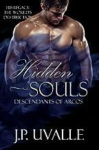 Hidden Souls: Descendants of Arcos (The Hidden Souls Series Book 2)
