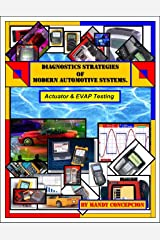 Automotive Actuators and EVAP System Testing (Diagnostic Strategies of Modern Automotive Systems Book 2) Kindle Edition