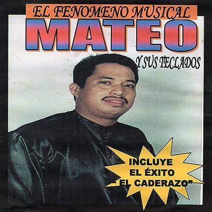 El Caderazo by El Fenomeno Musical Mateo y Sus Teclados on Amazon Music - Amazon.com