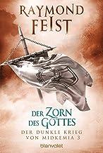 Der dunkle Krieg von Midkemia 3 - Der Zorn des Gottes: Roman (German Edition)
