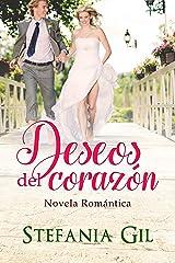 Deseos del corazón: Romance y esperanza (Deseos cumplidos nº 2) (Spanish Edition) Kindle Edition