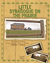 Little Synagogue on the Prairie: The Building that Went for a Ride... Three Times!