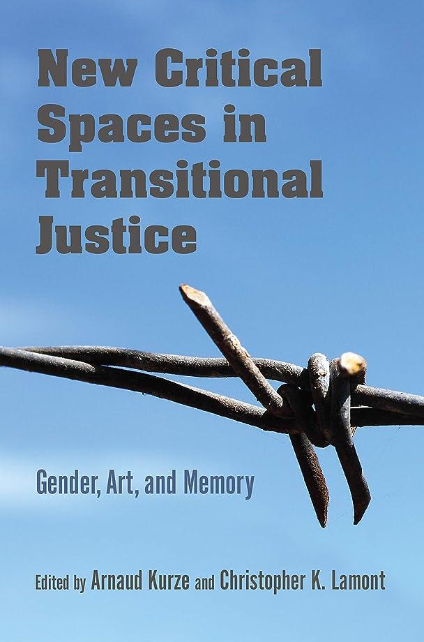 コンテンツ場所回答New Critical Spaces in Transitional Justice: Gender, Art, and Memory (English Edition)