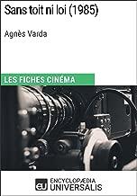 Sans toit ni loi d'Agnès Varda: Les Fiches Cinéma d'Universalis (French Edition)