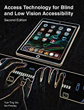 Access Technology for Blind and Low Vision Accessibility (English Edition)