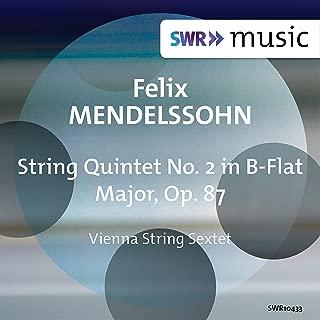Mendelssohn: String Quintet No. 2 in B-Flat Major, Op. 87, MWV R33