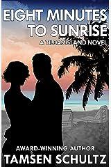 Eight Minutes to Sunrise (Tildas Island Book 5) Kindle Edition