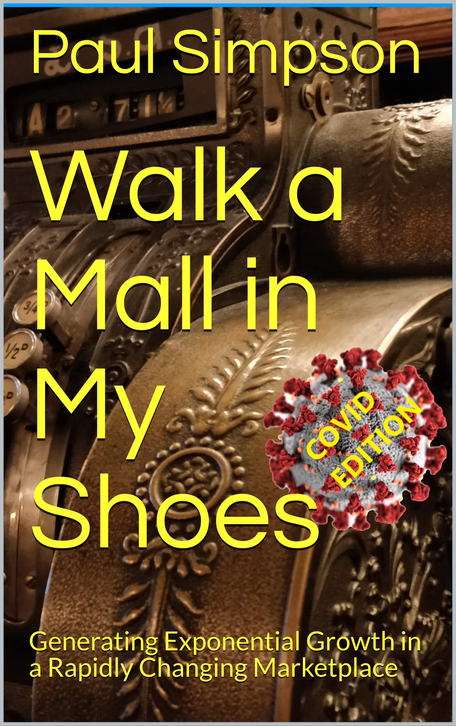Walk a Mall in My Shoes: Generating Exponential Growth in a Rapidly Changing Marketplace