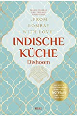 Indische Küche – Dishoom: From Bombay with Love (German Edition) Kindle Edition