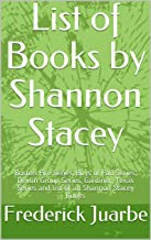List of Books by Shannon Stacey: Boston Fire Series, Boys of Fall Series, Devlin Group Series, Gardiner, Texas Series and list of all Shannon Stacey Books