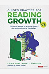 Guided Practice for Reading Growth, Grades 4-8: Texts and Lessons to Improve Fluency, Comprehension, and Vocabulary (Corwin Literacy) Kindle Edition