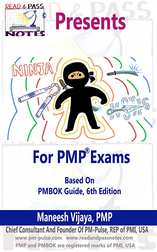 木曜日満員コンパクトNinja Notes - For PMP Exams (Based on Latest PMBOK Guide 6th Edition): Another unique offering from Read & Pass Notes (English Edition)