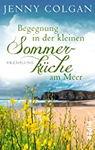 Begegnung in der kleinen Sommerküche am Meer (Floras Küche): Erzählung (German Edition)