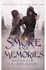 Smoke and Memories (The Dark Sorcerer Book 3) Kindle Edition