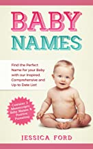 Baby Names: Find the Perfect Name for your Baby with our Inspired, Comprehensive and Up to Date List!
