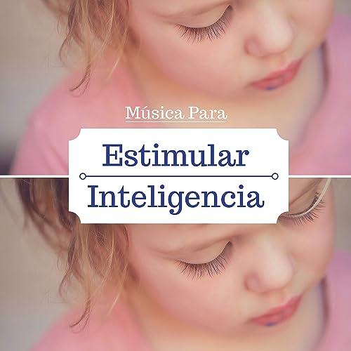 Música Para Estimular la Inteligencia - Las Mejores Canciones con Instrumentos Musicales Bebés y Niños Pequeños