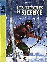 Les fleches de silence (Histoire et société)