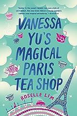 Vanessa Yu's Magical Paris Tea Shop Paperback