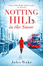 Notting Hill in the Snow: The most heartwarming and uplifting Christmas romance of 2019 (English Edition)