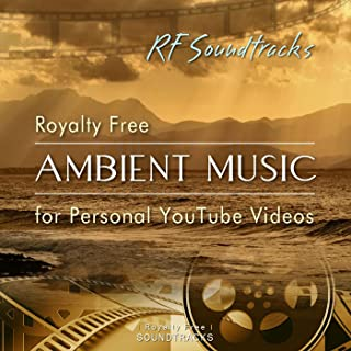 Royalty Free Ambient Music for Personal YouTube Videos