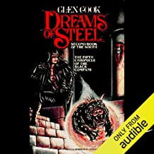 Dreams of Steel: Chronicles of the Black Company, Book 5