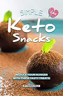 Simple Keto Snacks: Reduce Your Hunger with These Tasty Treats!