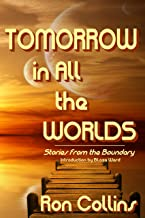 Tomorrow in All the Worlds: Stories from the Boundary (English Edition)