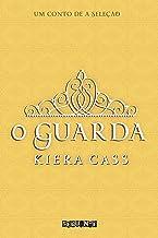 O guarda: Um conto de A Seleção (Portuguese Edition)