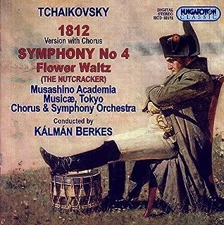 Tchaikovsky: 1812 Overture (Version With Chorus) / Symphony No. 4 / Nutcracker Suite: Flower Waltz