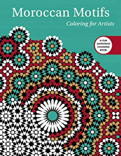 Moroccan Motifs: Coloring for Artists (Creative Stress Relieving Adult Coloring)