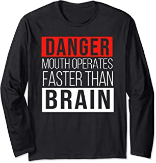 Danger Mouth Operates Faster Than Brain Long Sleeve T-Shirt