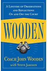 Wooden: A Lifetime of Observations and Reflections On and Off the Court Kindle Edition