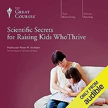 Scientific Secrets for Raising Kids Who Thrive