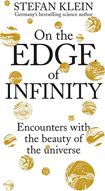 On the Edge of Infinity: Encounters with the Beauty of the Universe (English Edition)