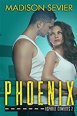 PHOENIX (Asphalt Cowboys Book 2) Kindle Edition