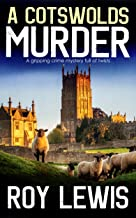A COTSWOLDS MURDER a gripping crime mystery full of twists (Inspector John Crow Book 6)