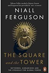 The Square and the Tower: Networks, Hierarchies and the Struggle for Global Power Kindle Edition