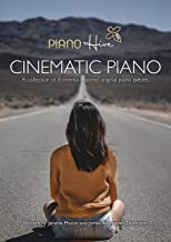 Cinematic Piano : Beautiful, Cinema inspired Piano Sheet Music Book for Adults and Children. Audio Supported. Grade 3 - 5....